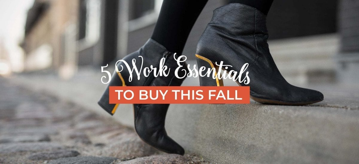 5 Work Wear Essentials to Buy this Fall